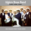Listen | Buy - Algiers Brass Band - Lord Lord Lord
