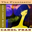 Listen | Buy - The Fran-tastic Carol Fran