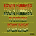 Listen | Buy - Edwin Hubbard - Skyway Sunday