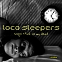 Loco Sleepers - Songs Stuck in My Head
