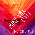 Listen | Buy - Mike Vax - Big Band Jazz Live