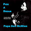 Listen | Buy - Papa Don McMinn - Pick a Dream