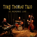 Listen | Buy - Tony Thomas Trio - In Memphis Live