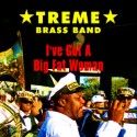 Listen | Buy - Treme Brass Band - I Got A Big Fat Woman