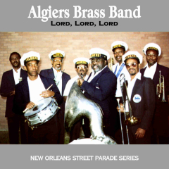 Listen | Buy - Algiers Brass Band - Lord, Lord, Lord