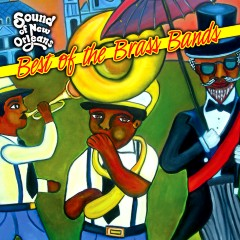 Listen | Buy - Sound of New Orleans - Best of the Brass Bands