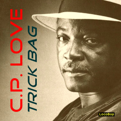 Listen | Buy - C.P. Love - Trick Bag