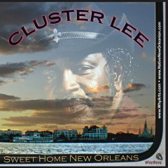 Cluster Lee and the Powerhouse Blues Band - Sweet Home New Orleans
