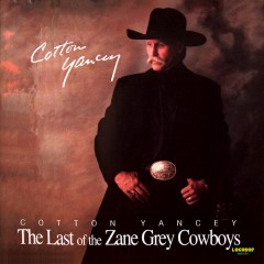 Listen and Buy Cotton Yancey - Last of the Zane Grey Cowboys