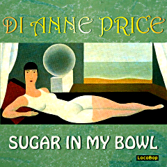 Listen | Buy - Di Anne Price - Sugar in My Bowl