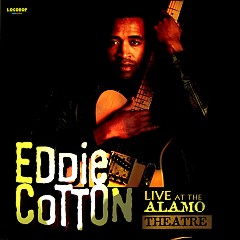 Listen and Buy Eddie Cotton - Live at the Alamo Theater