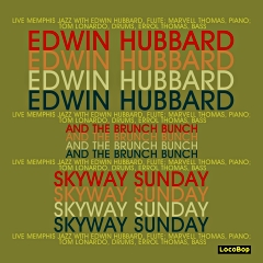 Listen | Buy - Edwin Hubbard & the Brunch Bunch - Skyway Sunday