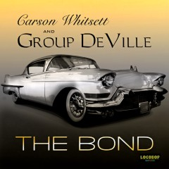 Listen | Buy - Carson Whitsett & Group DeVille - The Bond