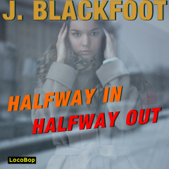 Listen | Buy - J. Blackfoot - Half Way In, Half Way Out