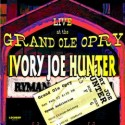 Listen | Buy - Ivory Joe Hunter Live at the Grand Ole Opry