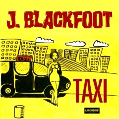 Listen and Buy J. Blackfoot - Taxi