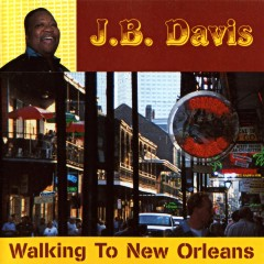 Listen | Buy - J.B. Davis - Walking to New Orleans