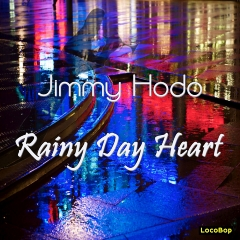 Listen | Buy - Jimmy Hodo - Rainy Day Heart