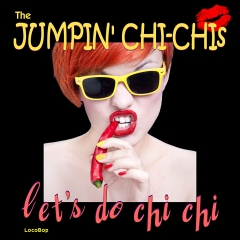 Listen | Buy - Let's Do Chi Chi - The Jumpin' Chi-Chis