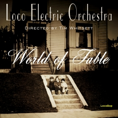 Listen | Buy - Loco Electric Orchestra - Directed by Tim Whitsett - World of Fable