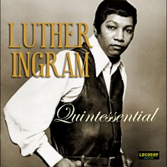 Listen | Buy - Luther Ingram - Quintessential