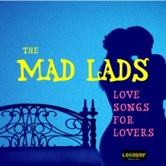 Listen | Buy: The Mad Lads - Love Songs for Lovers