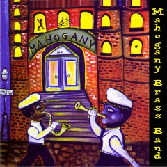 Listen | Buy The Mahogany Brass Band - The Mahogany Brass Band