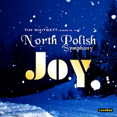 Listen | Buy - Joy - Tim Whitsett, North Polish Symphony