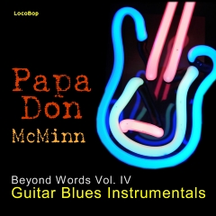 Listen | Buy - Papa Don McMinn - Beyond Words Vol. IV - Guitar Blues Instrumentals