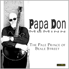 Papa Don McMinn - The Pale Prince of Beale Street