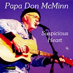 Listen | Buy: Papa Don McMinn - Suspicious Heart