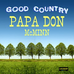 Listen | Buy - Papa Don McMinn - Good Country