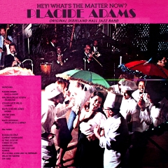 Listen | Buy - Placide Adams & Orig. Dixieland Hall Jazz Band - Hey! What's the Matter Now