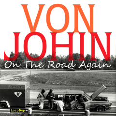 Listen / Buy - Von Johin - On the Road Again