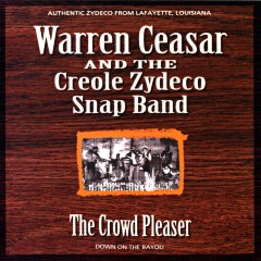 Listen to Warren Ceasar & the Creole Zydeco Snap Band - Crowd Pleaser