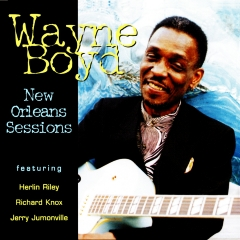 Listen | Buy - Wayne Boyd - New Orleans Sessions