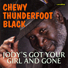 Listen | Buy - Chewy Thunderfoot Black - Jody's Got Your Giirl