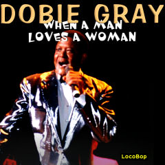 Listen | Buy - Dobie Gray - When a Man Loves a Woman