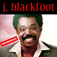 Listen | Buy - J. Blackfoot Refreshed