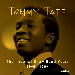Listen | Buy - Tommy Tate - The Imperials Show Band Years
